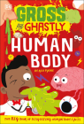 Gross and Ghastly: Human Body: The Big Book of Disgusting Human Body Facts Cover Image