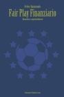Fair Play Finanziario: Normativa e approfondimenti. Cover Image