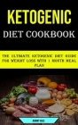 Ketogenic Diet Cookbook: The Ultimate Ketogenic Diet Guide for Weight Loss With 1 Month Meal Plan Cover Image