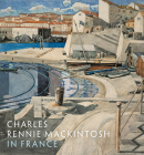 Charles Rennie Mackintosh in France Cover Image