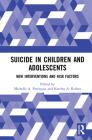 Suicide in Children and Adolescents: New Interventions and Risk Factors Cover Image