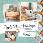 Style Me Vintage: Home Cover Image