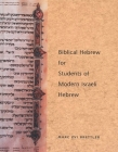 Biblical Hebrew for Students of Modern Israeli Hebrew (Yale Language Series) Cover Image