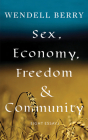 Sex, Economy, Freedom, & Community: Eight Essays Cover Image