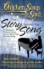 Chicken Soup for the Soul: The Story Behind the Song: The Exclusive Personal Stories Behind Your Favorite Songs Cover Image