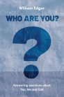 Who Are You?: Answering Questions about You, Me and God Cover Image