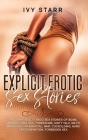 Explicit Erotic Sex Stories: Arousing Adult Taboo Sex Stories of BDSM, Ganging, Anal sex, Threesome, Dirty Talk, MILFs, Explicit Rough Sex, Interra Cover Image