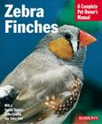 Zebra Finches (Barron's Complete Pet Owner's Manuals) Cover Image