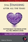 Still Standing After All the Tears: Putting Back the Pieces After All Hell Breaks Loose Cover Image