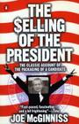The Selling of the President: The Classic Account of the Packaging of a Candidate Cover Image