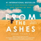 From the Ashes: My Story of Being Indigenous, Homeless, and Finding My Way Cover Image