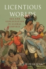 Licentious Worlds: Sex and Exploitation in Global Empires Cover Image