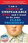 I am a Genius of Unspeakable Evil and I Want to be Your Class President Cover Image