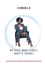 We Have Many Sides, What's Yours?: A Series of Poems That Connects Millennials In A World of Chaos Cover Image