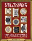 The Museum Collection: 100 Milestones of 20th Century Watchmaking - 100 Pietre Miliari Dell'orologeria del Novecento Cover Image