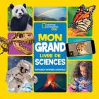 Mon Grand Livre de Sciences = National Geographic Kids: Little Kids First Big Book of Science Cover Image