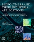 Biopolymers and Their Industrial Applications: From Plant, Animal, and Marine Sources, to Functional Products Cover Image