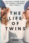 The Life of Twins: Insights from over 120 twins, friends and family Cover Image