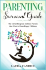 Parenting Survival Guide: The Clever Program for Busy Parents that Want to Raise Happy Children Cover Image