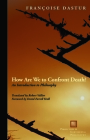 How Are We to Confront Death?: An Introduction to Philosophy (Perspectives in Continental Philosophy) Cover Image