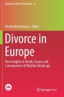 Divorce in Europe: New Insights in Trends, Causes and Consequences of Relation Break-Ups (European Studies of Population #21) Cover Image