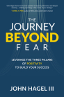 The Journey Beyond Fear: Leverage the Three Pillars of Positivity to Build Your Success Cover Image
