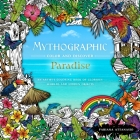 Mythographic Color & Discover: Paradise: An Artist's Coloring Book of Glorious Worlds and Hidden Objects Cover Image