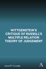 Wittgenstein's Critique of Russell's Multiple Relation Theory of Judgement Cover Image