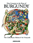 Nine Centuries in the Heart of Burgundy: The Cellier Aux Moines & Its Vineyards Cover Image