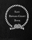 Kids Reward Chart Book: Good Behavior & Success Chore Activities Record Book for Kids- Reward & Incentive System for Students, Children & Pare Cover Image