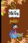 Notes: Thanksgiving Turkey Gobble Notebook 6X9 120 Line Pages Cover Image