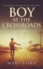 Boy at the Crossroads: From Teenage Runaway to Class President Cover Image