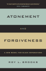 Atonement and Forgiveness: A New Model for Black Reparations Cover Image