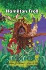 Hamilton Troll meets Whitaker Owl (Hamilton Troll Adventures #7) Cover Image