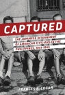 Captured: The Japanese Internment of American Civilians in the Philippines, 1941-1945 Cover Image