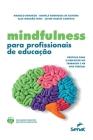Mindfulness Para Profissionais de Educação - Práticas Para O Bem-Estar No Trabalho E Na Vida Pessoa Cover Image