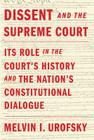 Dissent and the Supreme Court: Its Role in the Court's History and the Nation's Constitutional Dialogue Cover Image