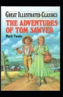 The Adventures of Tom Sawyer Illuustrated and annotated Cover Image