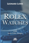 Rolex Watches (with more color images): Rolex Submariner Explorer GMT Master Daytona... and much more Rolex knowledge Cover Image