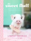 The Sweet Fluff: Cuddly Animals and Inspirational Thoughts for a Joyful Heart Cover Image