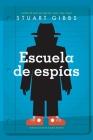 Escuela de espías (Spy School) Cover Image