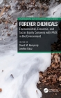 Forever Chemicals: Environmental, Economic, and Social Equity Concerns with Pfas in the Environment (Environmental and Occupational Health) Cover Image