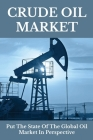 Crude Oil Market: Put The State Of The Global Oil Market In Perspective: Today Palm Oil Market Price Cover Image