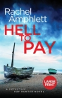Hell to Pay: A Detective Kay Hunter murder mystery Cover Image