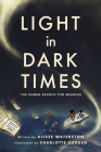 Light in Dark Times: The Human Search for Meaning (Ethnographic) Cover Image