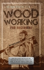 Woodworking for Beginners Cover Image
