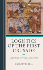 Logistics of the First Crusade: Acquiring Supplies Amid Chaos Cover Image