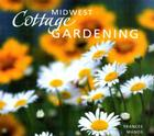 Midwest Cottage Gardening Cover Image