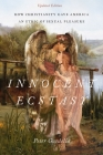 Innocent Ecstasy, Updated Edition: How Christianity Gave America an Ethic of Sexual Pleasure Cover Image