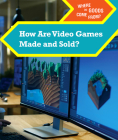 How Are Video Games Made and Sold? Cover Image